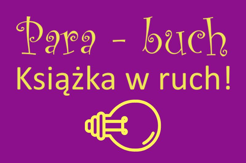 """""""Para-buch! Książka w ruch!"""" spotkanie z elektrykiem"""